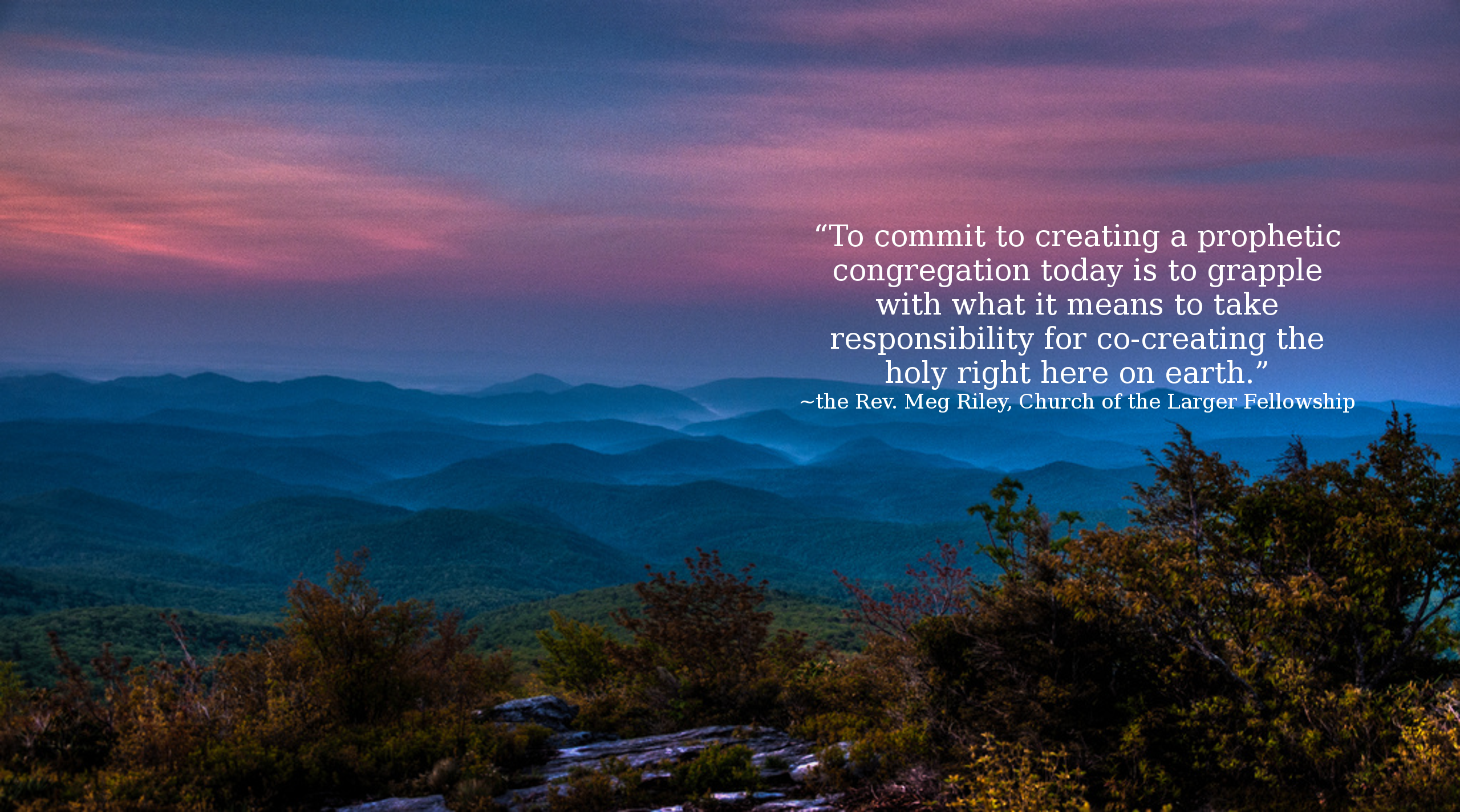 "Blue Ridge Mountains at dawn - Quote: ""To commit to creating a prophetic